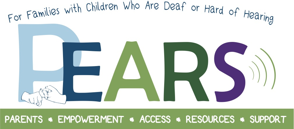 PEARS - Parents, Empowerment, Access, Resources, Support: For families with children who are deaf or hard of hearing